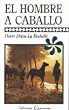 img - for EL HOMBRE A CABALLO book / textbook / text book
