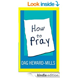 How to Pray - Kindle edition by Dag Heward-Mills. Religion