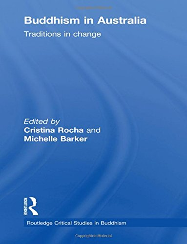 Buddhism in Australia: Traditions in Change (Routledge Critical Studies in Buddhism)