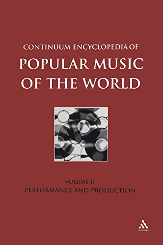 Continuum Encyclopedia Of Popular Music Of The World Part 1 Performance And Production: Volume Ii (Volume 2)