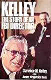 img - for Kelley: The Story of an FBI Director by Clarence M. Kelley (1987-07-03) book / textbook / text book