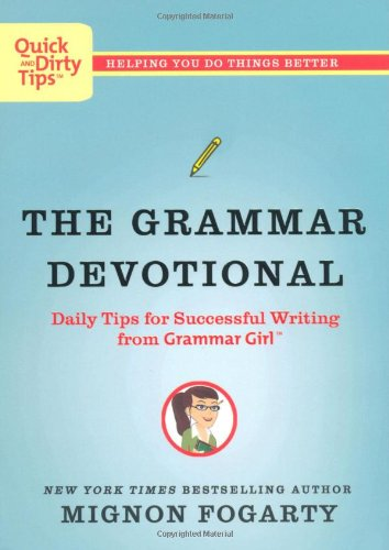 The Grammar Devotional: Daily Tips for Successful Writing...