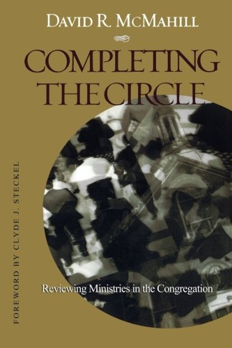 Completing the Circle: Reviewing Ministries in the Congregation