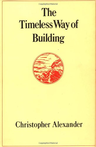 Timeless Way of Building (Center for Environmental Structure Series)