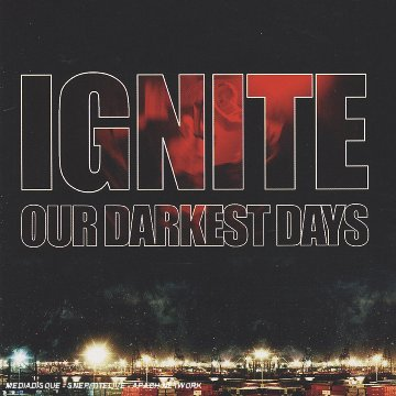 Ignite - Our Darkest Days - Zortam Music