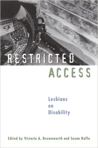 Restricted Access: Lesbians on Disability written by Victoria A. Brownworth