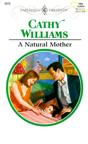 Natural Mother (Harlequin Presents, No. 2076), Cathy Williams