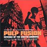 Pulp Fusion Vol.3 - Revenge Of The Ghetto Grooves
