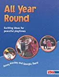 All Year round: Exciting Ideas for Peaceful Playtimes Jenny Mosley