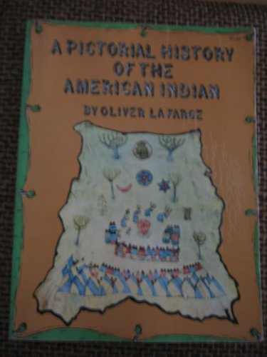 A Pictorial History of the American Indian, Lafarge, Oliver