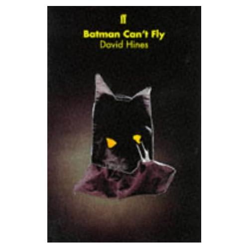 Batman Can't Fly: David Hines: 9780571175659: Amazon.com: Books