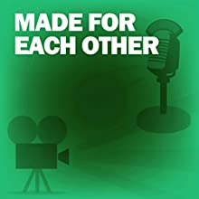 Made for Each Other: Classic Movies on the Radio Radio/TV Program by Lux Radio Theatre Narrated by James Stewart