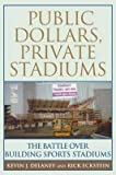img - for BY Delaney, Kevin J ( Author ) [{ Public Dollars, Private Stadiums: The Battle Over Building Sports Stadiums By Delaney, Kevin J ( Author ) Oct - 21- 2003 ( Paperback ) } ] book / textbook / text book