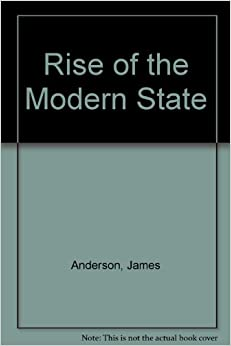 the rise of the modern state The modern nation-state arose out of the collapses of the european feudal order and the roman church monopoly this article gives an overview of its rise first in.