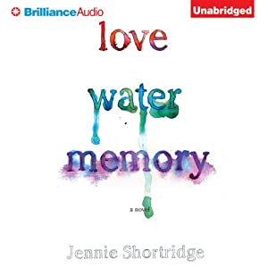 Love Water Memory | [Jennie Shortridge]
