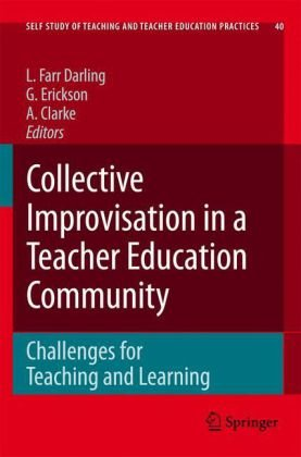 Collective Improvisation in a Teacher Education Community (Self-Study of Teaching and Teacher Education Practices)