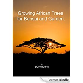 Growing African Trees for Bonsai and Garden (English Edition)