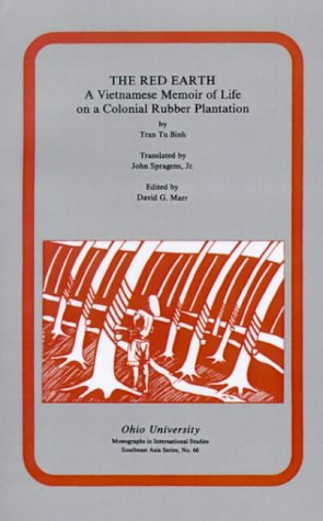 The Red Earth: Vietnamese Memoir of Life on a Colonial Rubber Plantation (Papers in International Studies. Southeast Asia Series) (Research in International Studies - Southeast Asia Series)