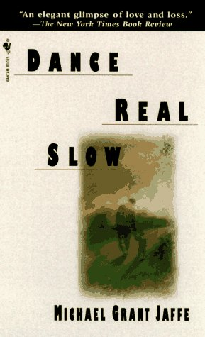 Dance Real Slow, Jaffe,Michael Grant