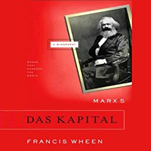 Marx's Das Kapital: A Biography: Books That Changed the World | [Francis Wheen]
