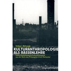 Kulturanthropologie als Rassenlehre: Nationalsozialistische Kulturphilosophie aus der Sicht des Phil