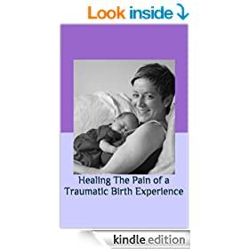 Healing The Pain of a Traumatic Birth Experience