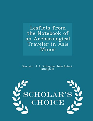 leaflets-from-the-notebook-of-an-archaeological-traveler-in-asia-minor-scholars-choice-edition