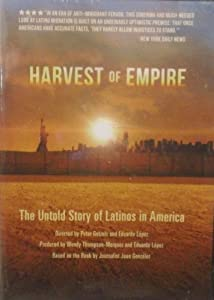 Harvest of empire  : the untold story of Latinos in America