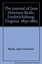 The journal of Jane Howison Beale,…