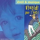 echange, troc Artistes Divers - Eveil & Musique : Vivaldi Pour L'éveil