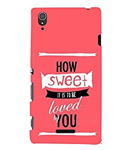 How Sweet Loved 3D Hard Polycarbonate Designer Back Case Cover for Sony Xperia T3