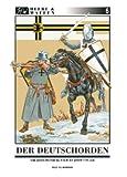 Der Deutschorden: Von Akkon zum Staat der Ordensritter im Baltikum (Heere & Waffen) title=
