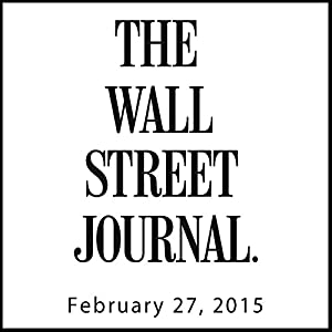 The Morning Read from The Wall Street Journal, February 27, 2015 Newspaper / Magazine