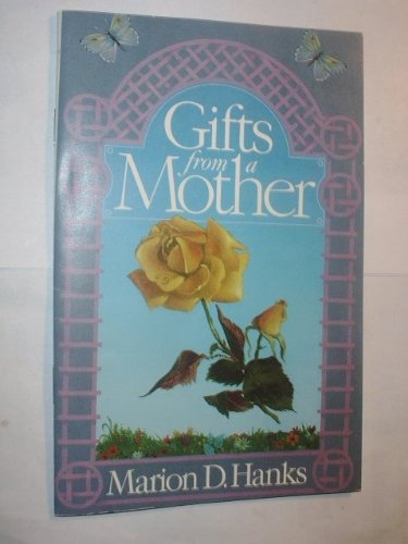 Gift From A Mother, Marion D. Hanks