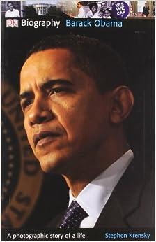 DK Biography: Barack Obama: Stephen Krensky: 9780756658052: Amazon.com