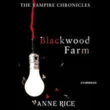 Blackwood Farm: The Vampire Chronicles 9 Audiobook by Anne Rice Narrated by David Pittu
