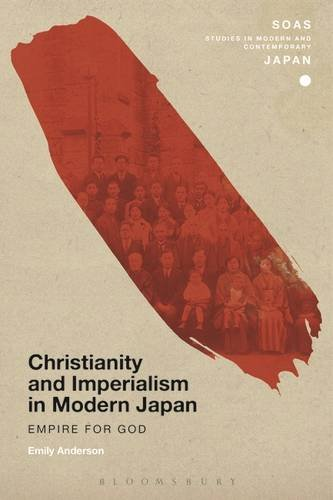 Christianisme et l'impérialisme dans le Japon moderne : Empire pour Dieu (Soas études au Japon moderne et contemporain)