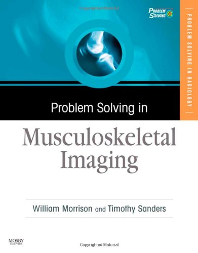 Problem Solving In Musculoskeletal Imaging With Cd-Rom, 1E