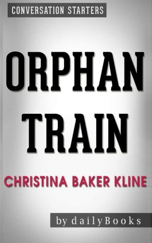 Orphan Train (Summary): Summary and Analysis of Orphan Train by Christina Baker Kline