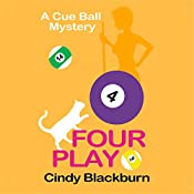 Four Play: A Humorous and Romantic Cozy , Cue Ball Mysteries, Book 4 | Cindy Blackburn