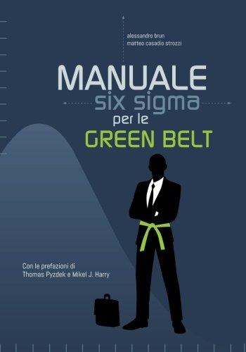 Manuale Six Sigma per le Green Belt: Guida pratica alla metodologia e agli strumenti: Volume 1