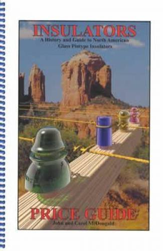 Insulators - A History and Guide to North American Glass Pintype Insulators Price Guide