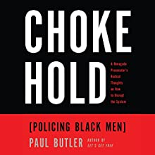 Chokehold: Policing Black Men Audiobook by Paul Butler Narrated by JD Jackson