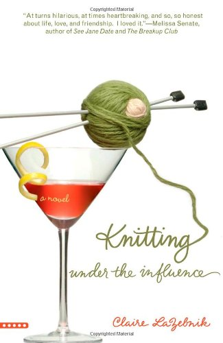 Knitting Under the Influence: Claire LaZebnik: 9780446697958: Books - Amazon.ca