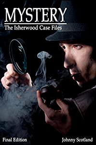 (FREE on 2/22) Mystery: The Isherwood Case Files by Johnny Scotland - http://eBooksHabit.com