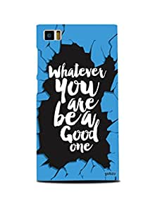 Gobzu Printed Hard Case Back Cover for Xiaomi Mi 3 - Whatever You Are