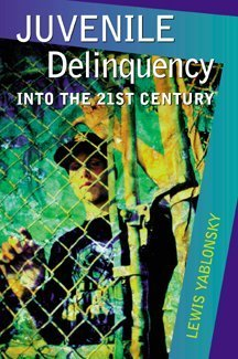 Juvenile Delinquency: Into the Twenty-First Century
