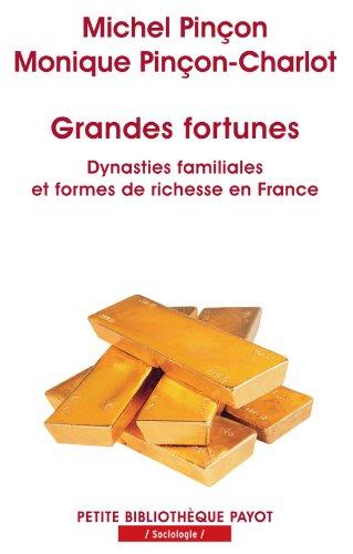 Grandes fortunes : Dynasties familiales et formes de richesses en France