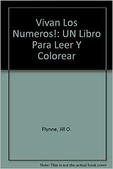 Vivan Los Numeros!: UN Libro Para Leer Y Colorear: Jill O