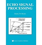 img - for [(Echo Signal Processing )] [Author: Dennis W. Ricker] [Feb-2003] book / textbook / text book